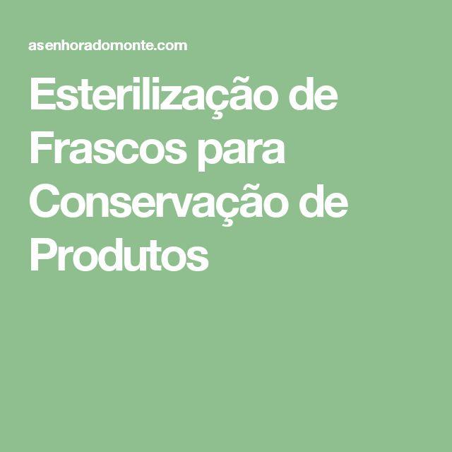 Esterilização de Frascos para Conservação de Produtos