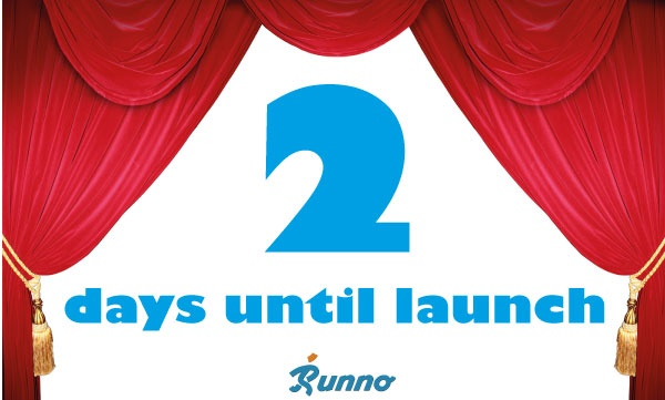 Two days until Launch. Keep an eye on App Store for the Runno app.