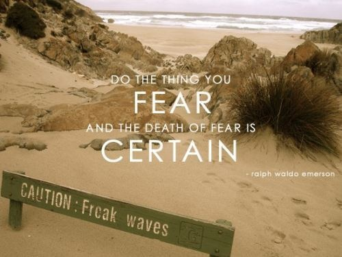 Do the thing you Fear