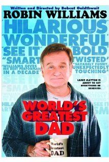 WORLD'S GREATEST DAD (2009): When his son's body is found in a humiliating accident, a lonely high school teacher inadvertently attracts an overwhelming amount of community and media attention after covering up the truth with a phony suicide note.