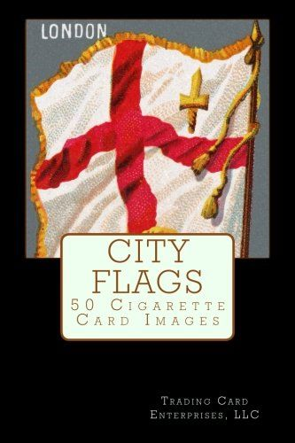 CITY FLAGS is a 50 cigarette card set issued around 1888 by Allen & Ginter. The card fronts show 50 CITY FLAGS. This book contains images of the 50 card fronts. The card backs are identical and list the 50 CITY FLAGS. This book includes an image of the back of a CITY FLAGS cigarette card. http://www.amazon.com/dp/1512375381/ref=cm_sw_r_pi_dp_cEFDvb1Z4KN1P