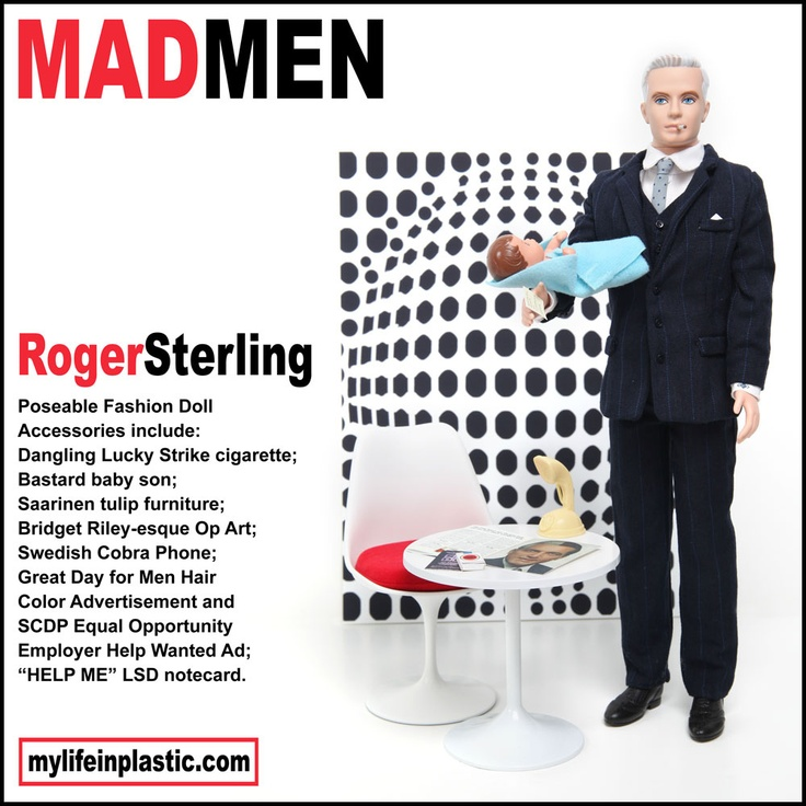 Mad Men Barbie Dolls. Hilarious!Men Dolls, Madmen Rogers, Rogers Baby, Rogersterl Madmen, Mad Men, Barbie Dolls, Rogers Sterling, Mad Dolls, Men Barbie