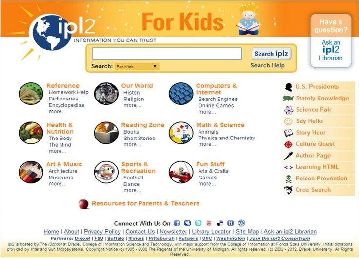 This is the Internet Public Library page for Kids -- runs the gamut from homework help to creative outlets; has a section for parents and teachers, as well. [Screenshot 20140310.]