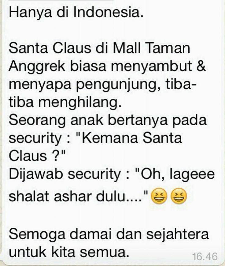 Hanya di Indonesia: Santa-nya lagi shalat ashar :)) | Masih bisakah? Dulu aku ingat keluarga Kristen buatkan kolak untuk buka puasa di Bulan Ramadhan, keluarga Muslim buatkan fruitcake untuk dihadiahkan saat Hari Natal...
