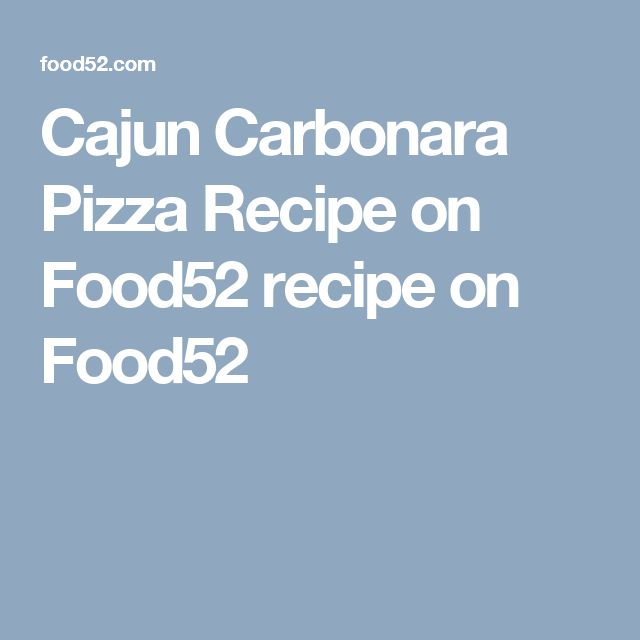 Cajun Carbonara Pizza Recipe on Food52 recipe on Food52