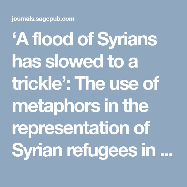 'A flood of Syrians has slowed to a trickle': The use of metaphors in the representation of Syrian refugees in the online media news reports of host and non-host countries. Discourse & Communication - Raith Zeher Abid, Shakila Abdul Manan, Zuhair Abdul Amir Abdul Rahman, 2017