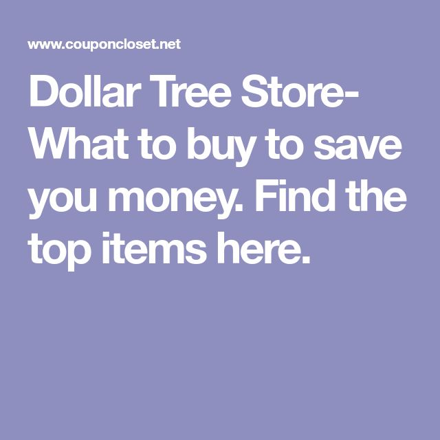 Dollar Tree Store- What to buy to save you money. Find the top items here.