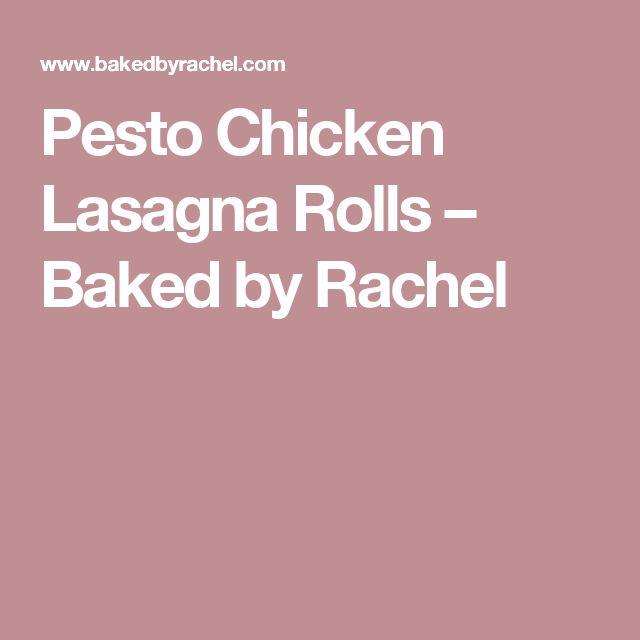 Pesto Chicken Lasagna Rolls – Baked by Rachel
