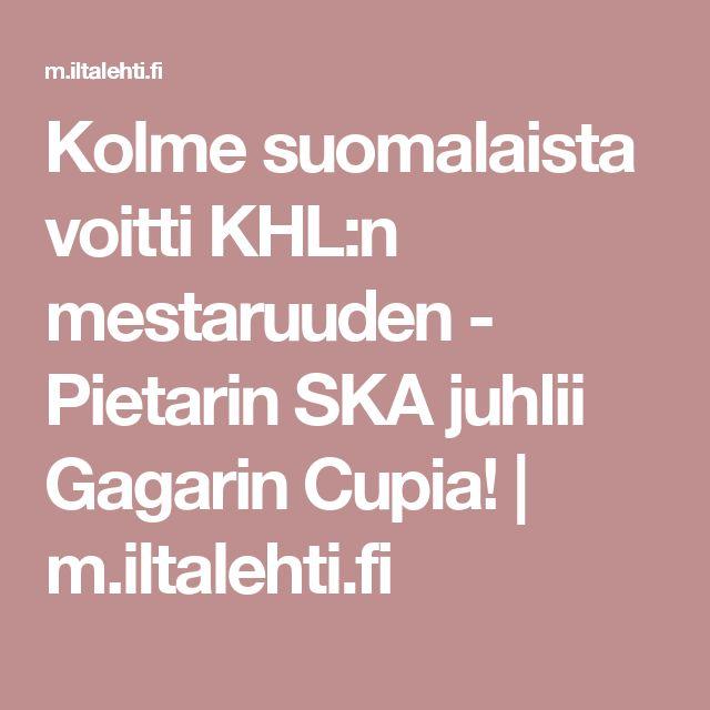 Kolme suomalaista voitti KHL:n mestaruuden - Pietarin SKA juhlii Gagarin Cupia!   m.iltalehti.fi