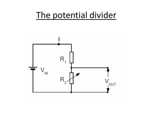 Physics A-Level Year 1 Lesson - The Potential Divider (PowerPoint AND lesson plan)