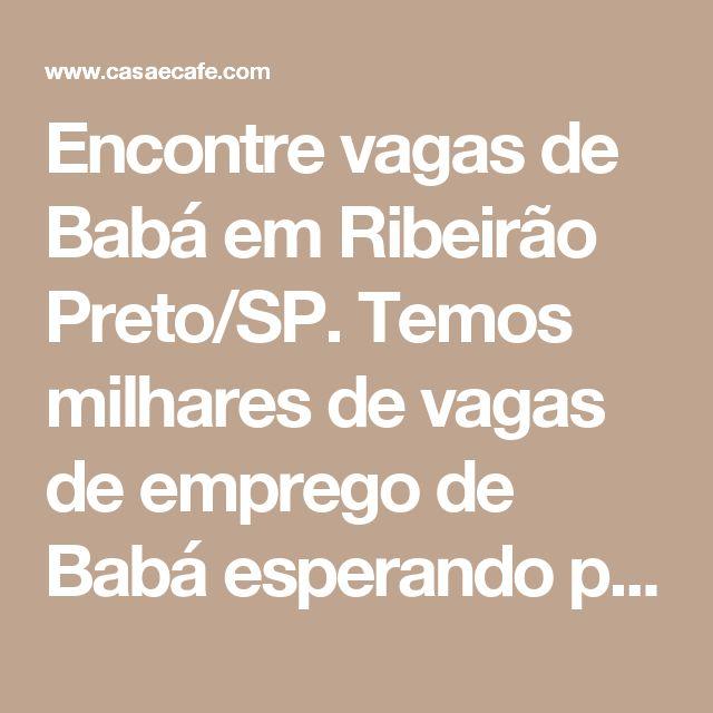Encontre vagas de Babá em Ribeirão Preto/SP. Temos milhares de vagas de emprego de Babá esperando por seu contato urgente. Cadastre-se gratuitamente.