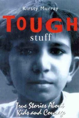 Tough Stuff Ordinary kids doing extraordinary things. Extraordinary kids trying to live ordinary lives. Real kids doing it tough From the wolf girls of India to a 14-year-old Olympic champion; from Iqbal Masih, the inspirational 12-year-old human rights activist, to the Dalai Lama; from Auschwitz to outback Australia, Tough Stuff is packed with true stories that show what kids are made of.