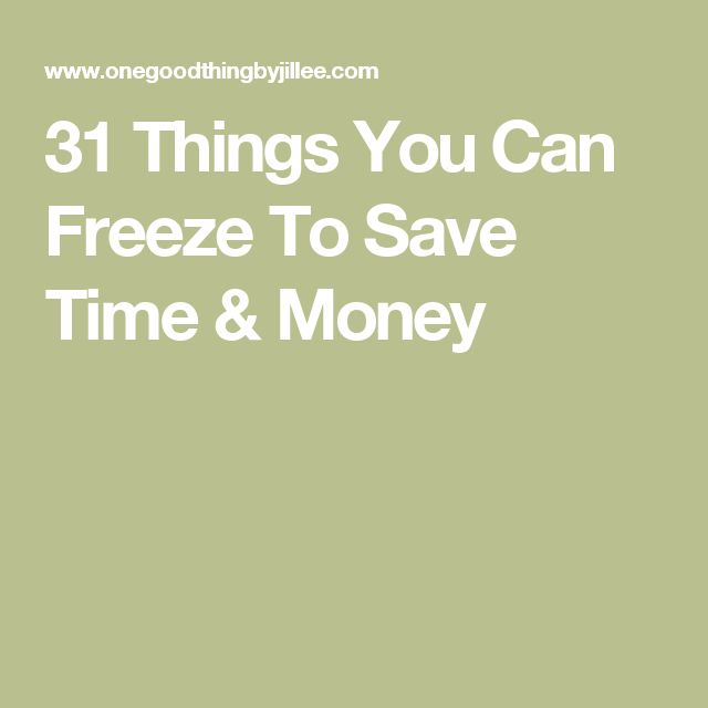 31 Things You Can Freeze To Save Time & Money
