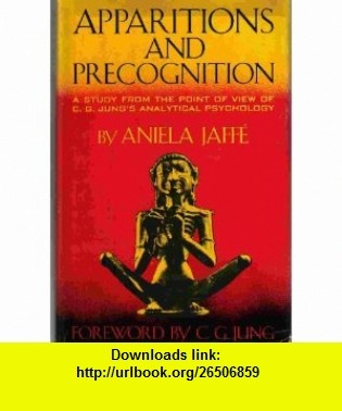 Apparitions and Precognition a Study from the Point of View of Aniela Jaffe ,   ,  , ASIN: B000UGRTNU , tutorials , pdf , ebook , torrent , downloads , rapidshare , filesonic , hotfile , megaupload , fileserve