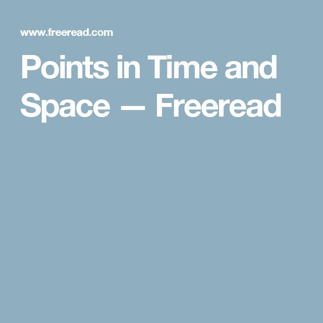 Points in Time and Space — Freeread