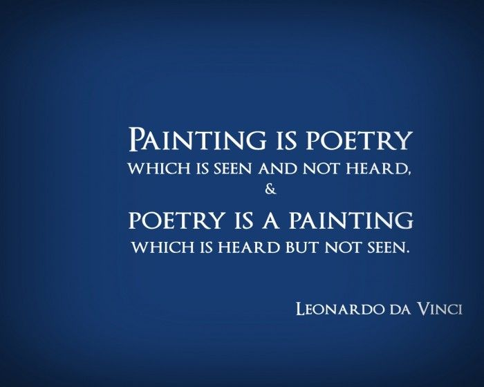 painting is poetry; poetry is a painting: Art Quotes, Famous Poet, Vinci Quote, Poetry Quotes, Inspirational Quotes, Leonardo Da Vinci, Artists Quotes, Artist Davinci, Painting