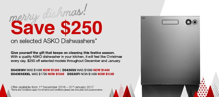 SAVE Up to $250 on some of our ASKO Dishwashers*   Save $250 on Dishwasher models D5436WH NOW $1,249, D5436SS NOW $1,449, D5436SS NOW $1,549, D5536FI NOW $1,249*