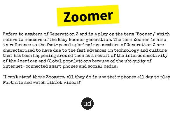 Zoomer - https://www.urbandictionary.com/define.php?term ...