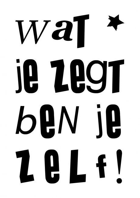 Kaartje Wat je zegt ben je zelf! Ontwerp: byBean. Je shopt 'm hier: http://www.bybean.nl/kaartjewatjezegtbenjezelf