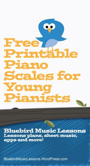 Free Printable Piano Scales for Young Pianists - https://bluebirdmusiclessons.wordpress.com/2016/12/11/free-printable-piano-scales-for-young-pianists/