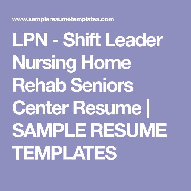 LPN - Shift Leader Nursing Home Rehab Seniors Center Resume | SAMPLE RESUME TEMPLATES