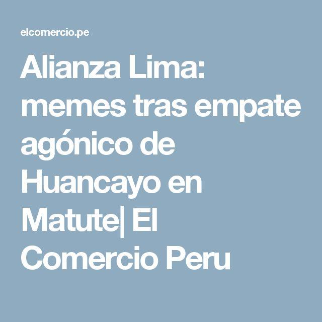 Alianza Lima: memes tras empate agónico de Huancayo en Matute| El Comercio Peru