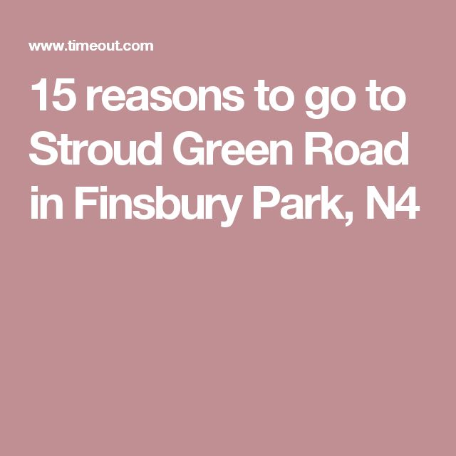 15 reasons to go to Stroud Green Road in Finsbury Park, N4