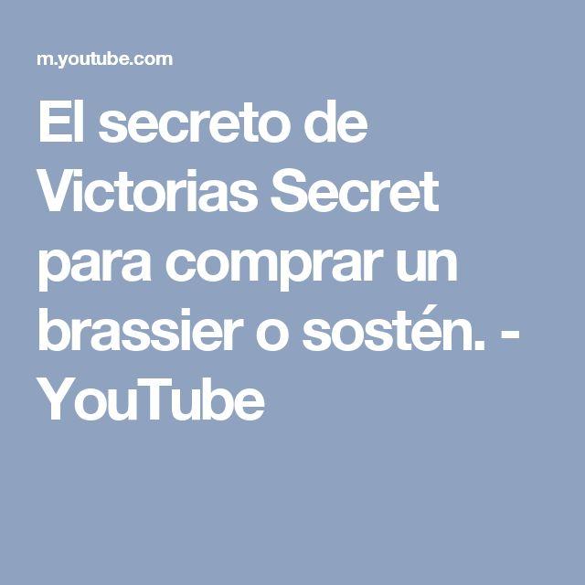 El secreto de Victorias Secret para comprar un brassier o sostén. - YouTube