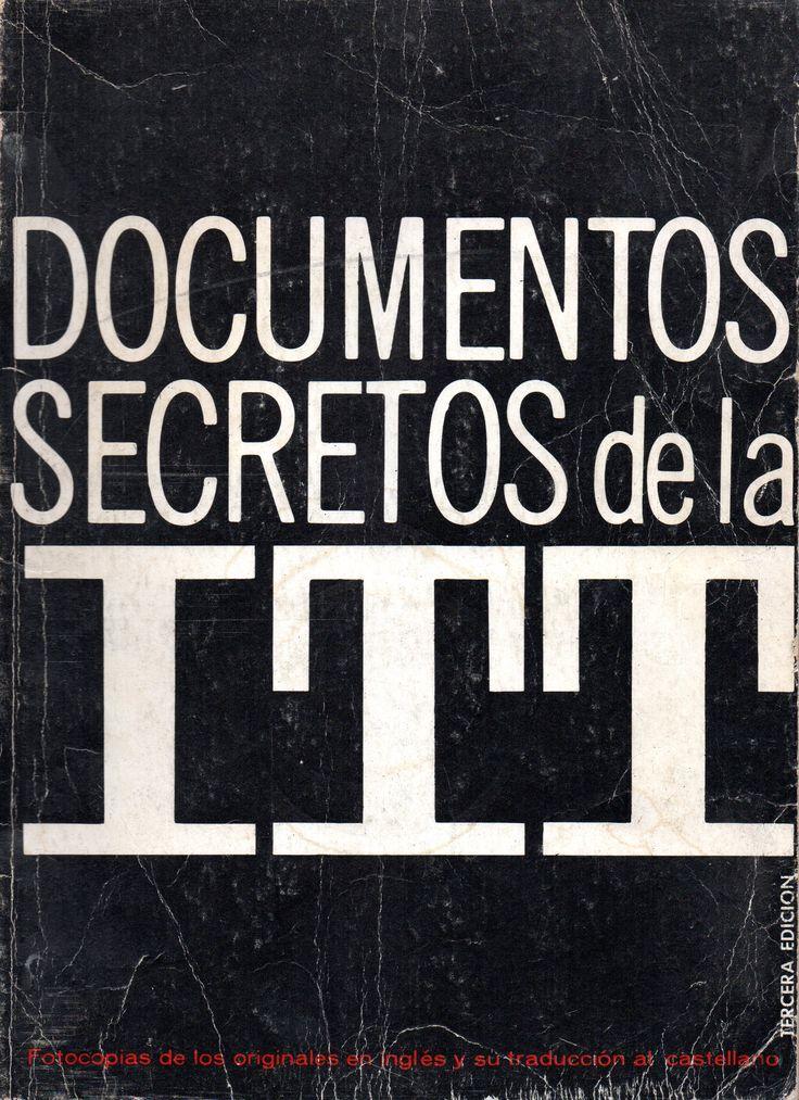 Documentos secretos de la ITT y la República de Chile. Santiago : Empresa Editora Nacional Quimantú 1972