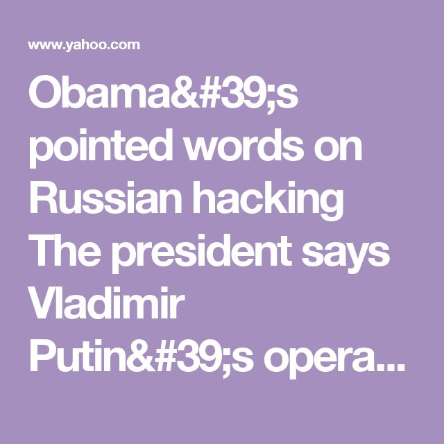 """Obama's pointed words on Russian hacking                 The president says Vladimir Putin's operatives """"intended to meddle and they meddled"""" in the U.S. election.His simple message for Trump »"""