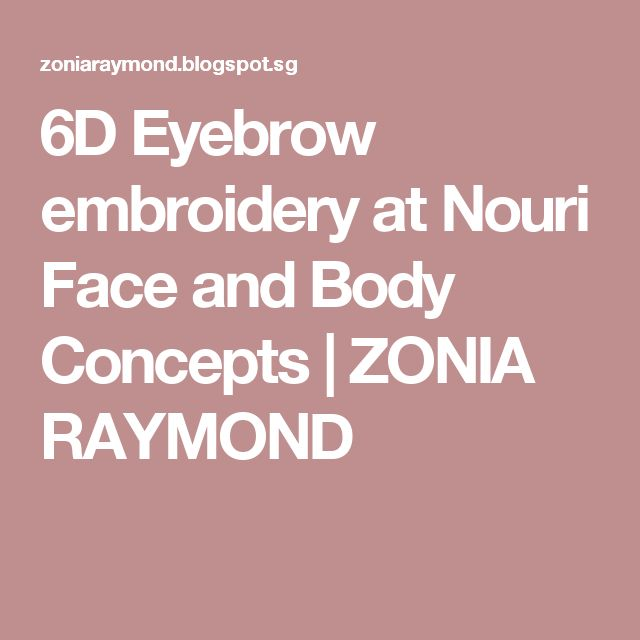 6D Eyebrow embroidery at Nouri Face and Body Concepts | ZONIA RAYMOND