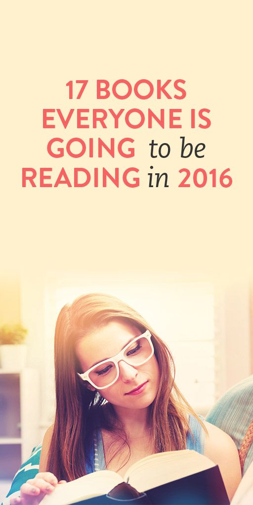 17 Books That Everyone Is Going To Be Reading In 2016