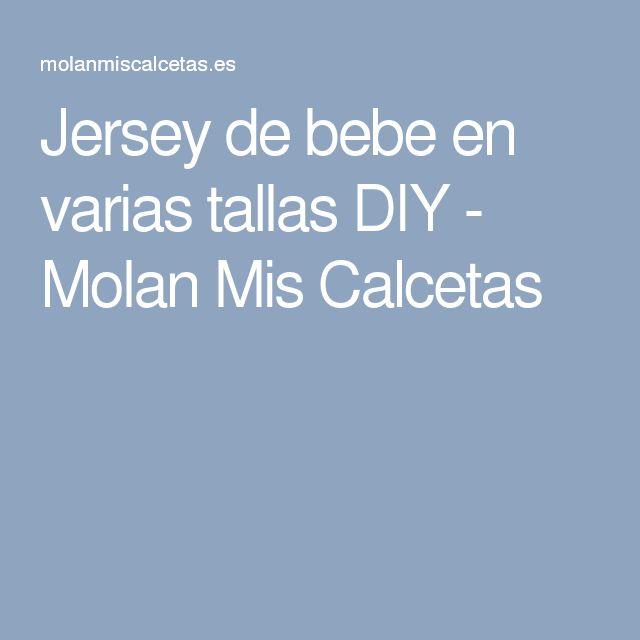 Jersey de bebe en varias tallas DIY - Molan Mis Calcetas