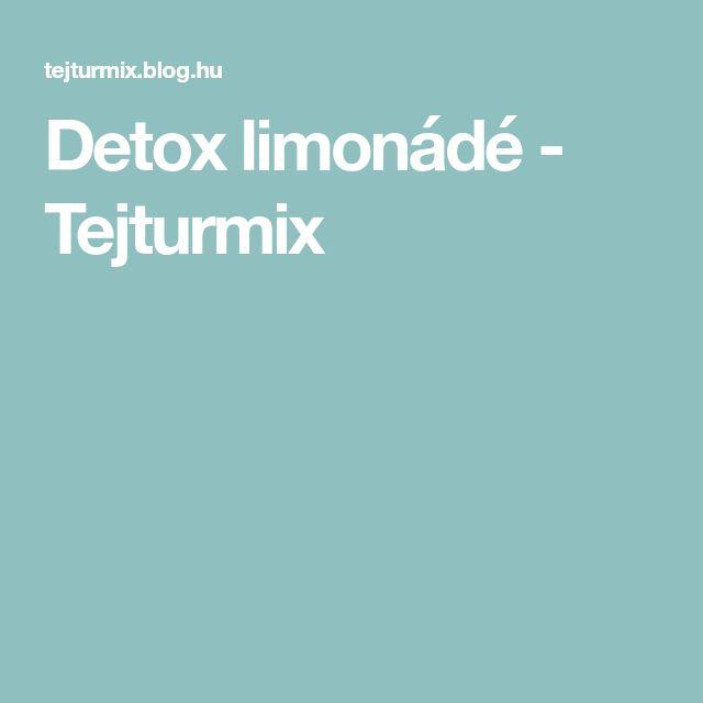 Detox limonádé - Tejturmix