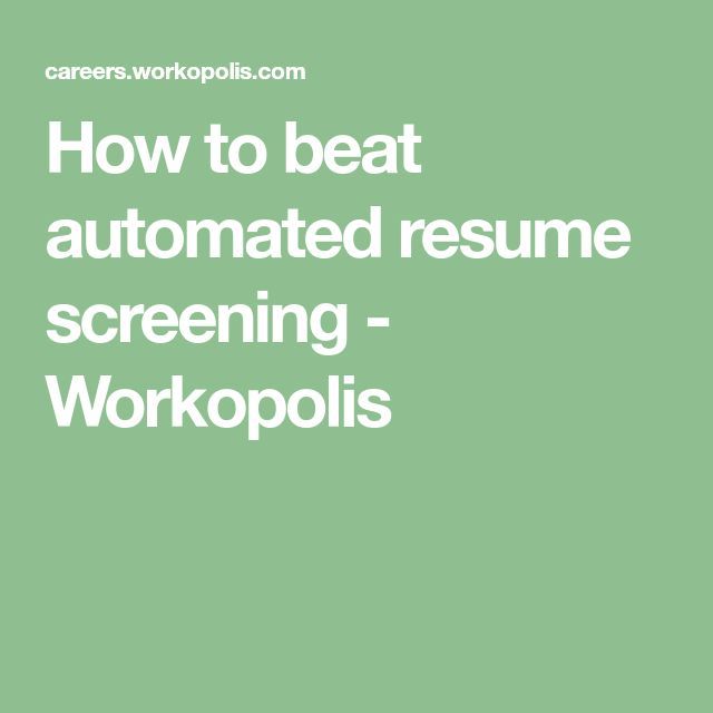 How to beat automated resume screening - Workopolis