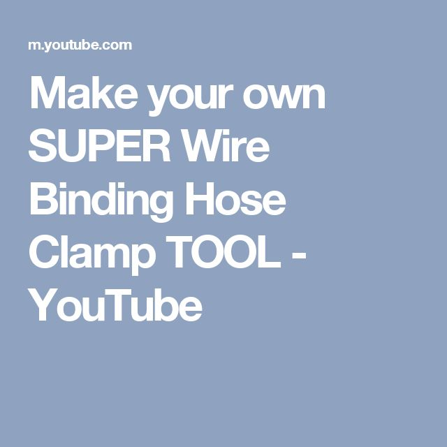 Make your own SUPER Wire Binding Hose Clamp TOOL - YouTube