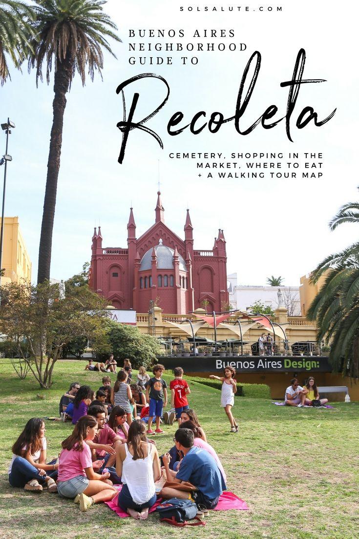 Buenos Aires Neighborhood Guide Recoleta South America Travel South America Travel Destinations South America Destinations