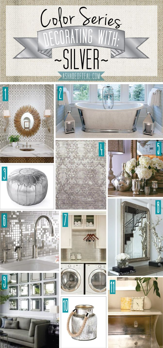 Color Series; Decorating with Silver. Silver home decor | A Shade Of Teal