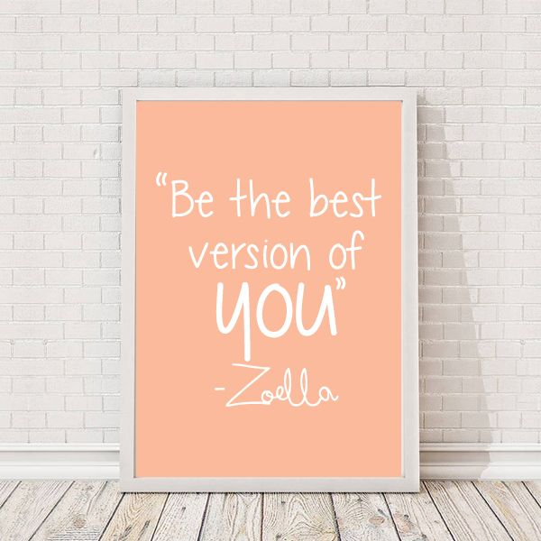 Zoella Be the Best version of you Quote A4 Print #zoella #youtuber #artprint