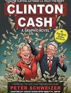 Clinton Cash: A Graphic Novel free download by Chuck Dixon Brett R. Smith Peter Schweizer ISBN: 9781621575450 with BooksBob. Fast and free eBooks download.  The post Clinton Cash: A Graphic Novel Free Download appeared first on Booksbob.com.