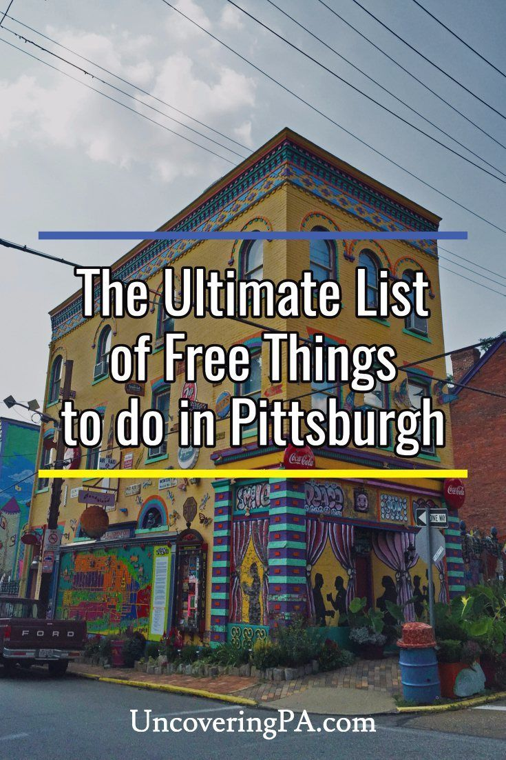 Check out these 40+ free things to do in Pittsburgh, Pennsylvania.