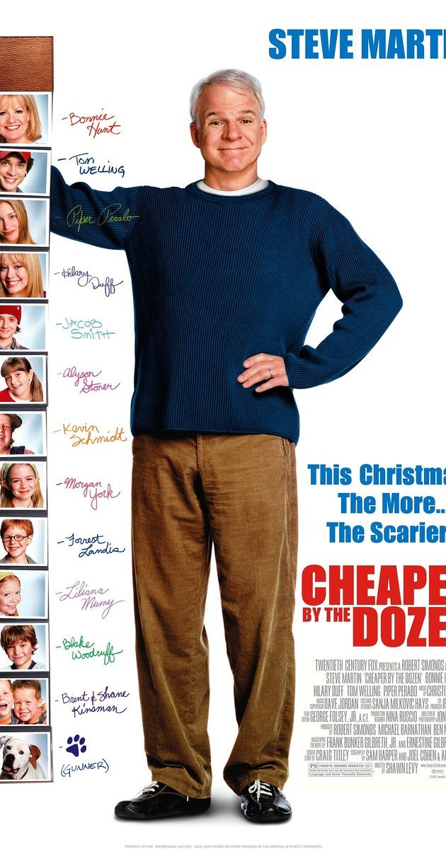 Directed by Shawn Levy.  With Steve Martin, Bonnie Hunt, Hilary Duff, Piper Perabo. With his wife doing a book tour, a father of twelve must handle a new job and his unstable brood.