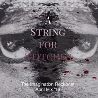 A String for Stitches by The Imagination Reckoner on SoundCloud