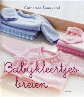 Boekhandel Binnert Overdiep, Heerenveen: Babykleertjes breien - Catherine Bouquerel (Paperback, ISBN: 9789058779557)