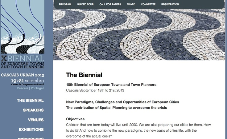 CASCAIS is organizing a conference on European Towns for Town Planners in September (18th until 23rd) - looks interesting!  http://cascaisurban2013.pt/en/the-biennial