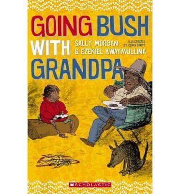 Going Bush with Grandpa : Paperback : Sally Morgan, Ezekiel Kwaymullina, Craig Smith : 9781742990262