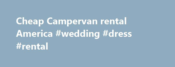 Cheap Campervan rental America #wedding #dress #rental http://rental.remmont.com/cheap-campervan-rental-america-wedding-dress-rental/  #rv rental usa # RATES The traditional Campervan rental companies in America are a lot different from Escape Campervans. In America, most Campervan rental companies often offer a cheap lead in price and then add on all the extras such as mileage charges, compulsory insurance, living equipment, starter packs, extra drivers etc. If you receive...