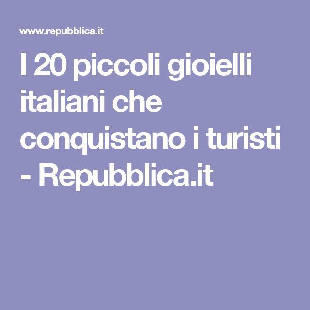 I 20 piccoli gioielli italiani che conquistano i turisti - Repubblica.it