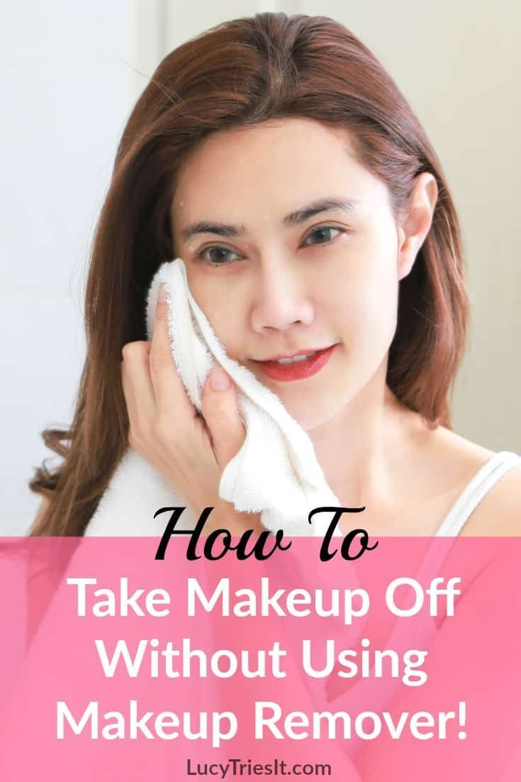 How To Take Makeup Off Without Makeup Remover Makeup Remover Beauty Tips For Face Beauty Hacks