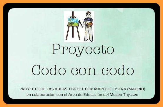 odo con codo es un PROYECTO DE LAS AULAS TEA DEL CEIP MARCELO USERA (MADRID) en colaboración con el Área de Educación del Museo Thyssen.